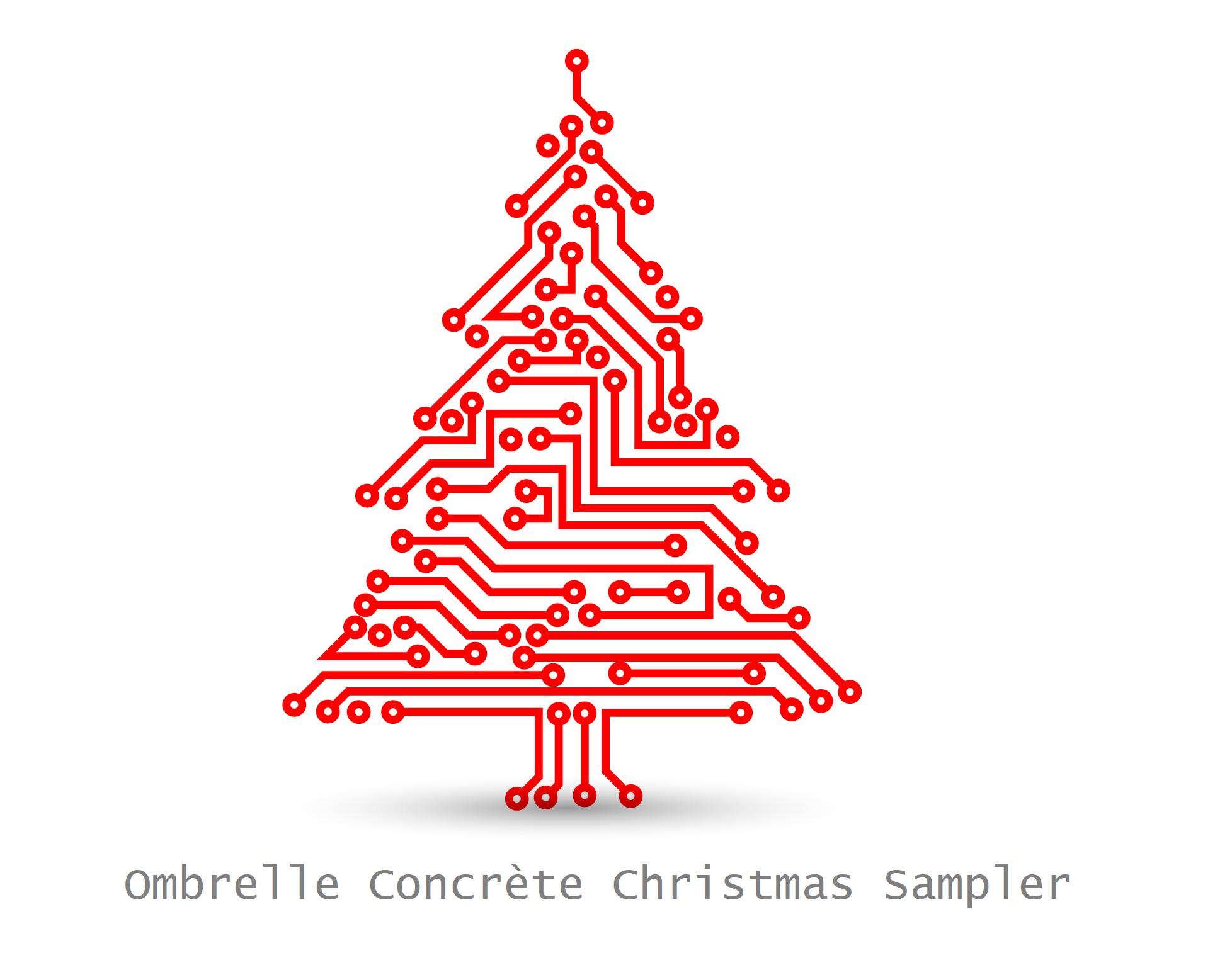 Ombrelle Concrète - A Christmas Sampler