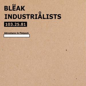 The Bleak Industrialists - Adventures in Flatpack