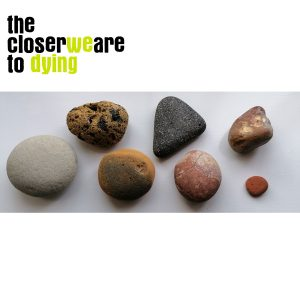 Songs of Social Distancing and Self-isolation by the closer we are to dying
